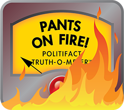 We rate this statement as Pants on Fire!.