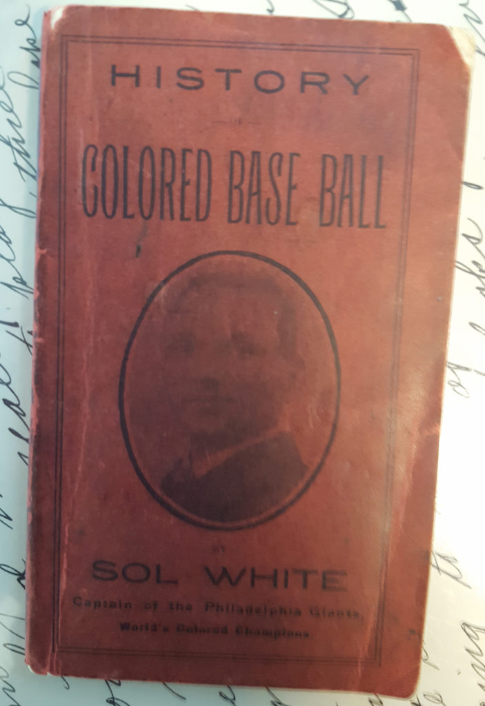 History of Colored Base Ball by Sol White from 1907. One of only five known copies still around.