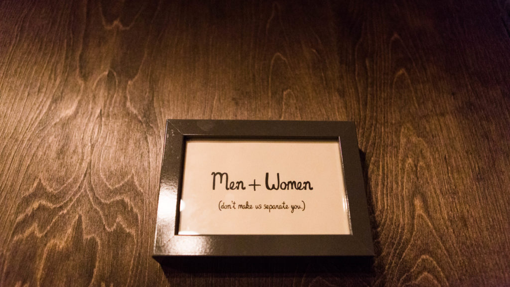 "Strangelove's, a two-story pub in Philadelphia's Gayborhood, has five gender neutral bathrooms throughout the establishment, three of which are on the second level and bear the words: ""Men + Women (don't make us separate you.)"""